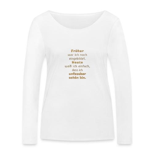 unfassbar schön - Frauen Bio-Langarmshirt von Stanley & Stella