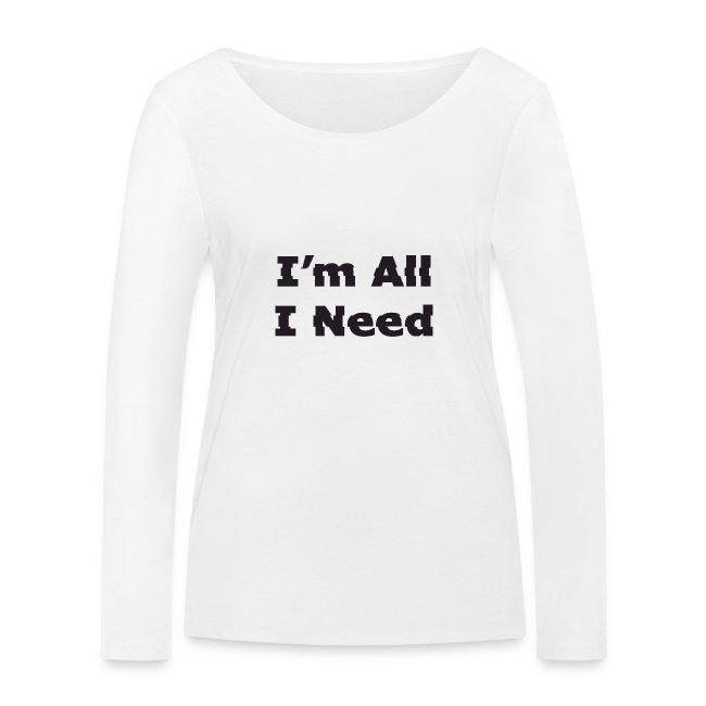 I'm All I Need