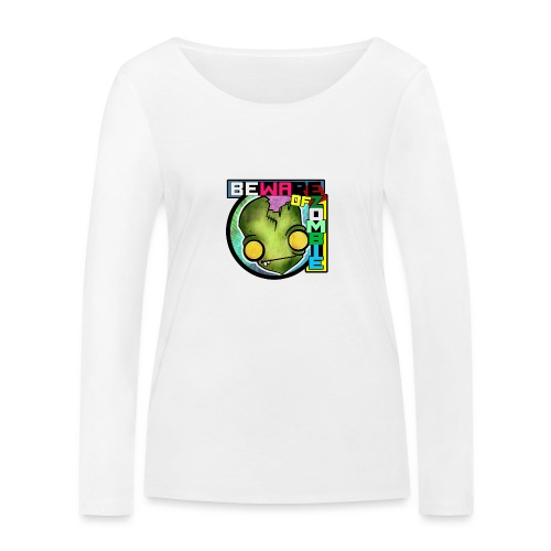 Beware of zombie - Camiseta de manga larga ecológica mujer de Stanley & Stella