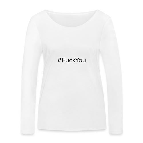 #FuckYou Black - Maglietta a manica lunga ecologica da donna di Stanley & Stella