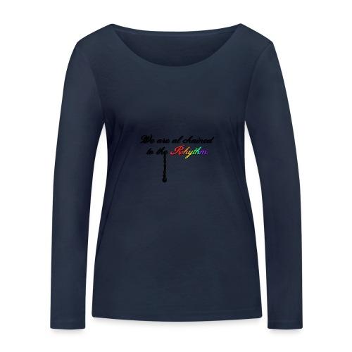We Are Al Chained To The Rhythm - Vrouwen bio shirt met lange mouwen van Stanley & Stella