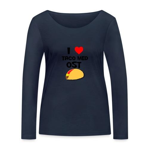 I love taco med ost - Økologisk langermet T-skjorte for kvinner fra Stanley & Stella