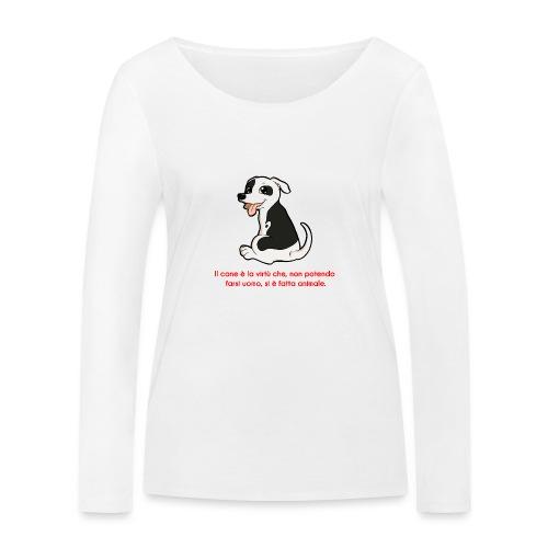 Aforisma cinofilo - Maglietta a manica lunga ecologica da donna di Stanley & Stella