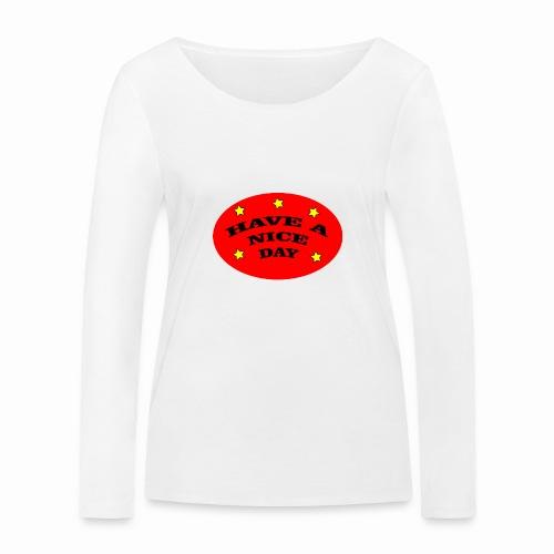 Have a nice Day - Frauen Bio-Langarmshirt von Stanley & Stella