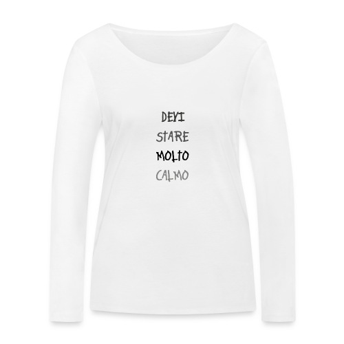 Devi stare molto calmo - Ekologiczna koszulka damska z długim rękawem Stanley & Stella