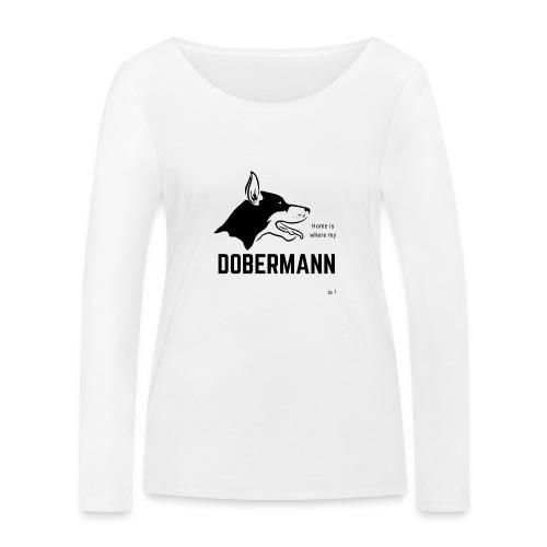 Home is where my Dobermann is ! - Frauen Bio-Langarmshirt von Stanley & Stella