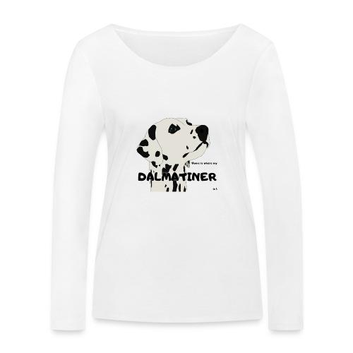 Home is where my Dalmatiner is ! - Frauen Bio-Langarmshirt von Stanley & Stella
