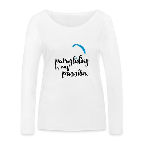 paragliding is my passion - Frauen Bio-Langarmshirt von Stanley & Stella