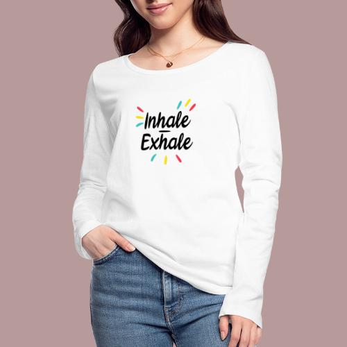 Inhale exhale yoga namaste - T-shirt manches longues bio Stanley & Stella Femme