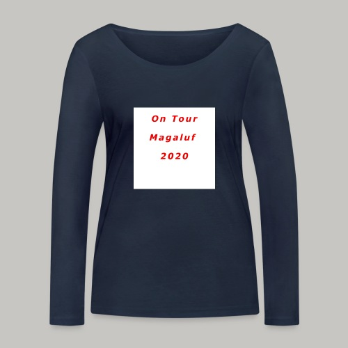 On Tour In Magaluf, 2020 - Printed T Shirt - Women's Organic Longsleeve Shirt by Stanley & Stella