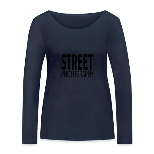 Street photography Black - Maglietta a manica lunga ecologica da donna di Stanley & Stella