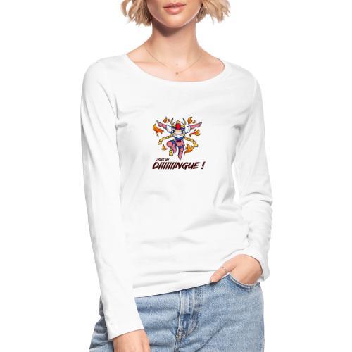 Ikki - J'suis un dingue - T-shirt manches longues bio Stanley & Stella Femme