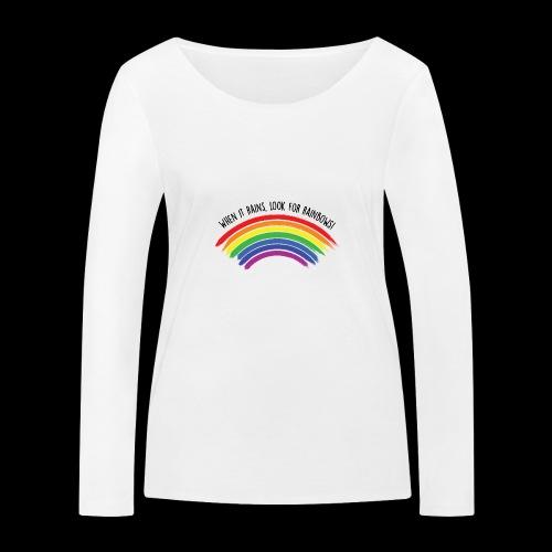 When it rains, look for rainbows! - Colorful Desig - Maglietta a manica lunga ecologica da donna di Stanley & Stella