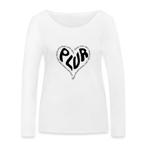 PLUR Peace Love Unity & Respect ravers mantra in a - Women's Organic Longsleeve Shirt by Stanley & Stella