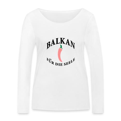 balkan für die seele - Frauen Bio-Langarmshirt von Stanley & Stella