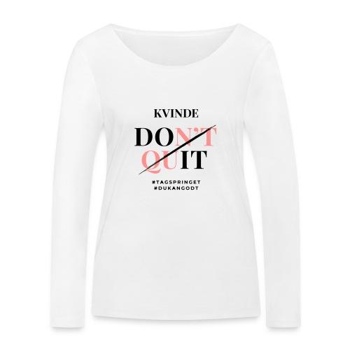 KvindeDontQuit - Økologisk Stanley & Stella langærmet T-shirt til damer