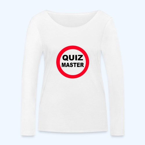 Quiz Master Stop Sign - Women's Organic Longsleeve Shirt by Stanley & Stella