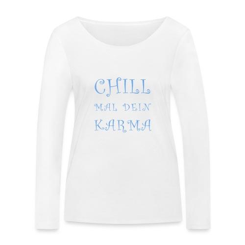 Chill Mal Dein Karma 2019 - Frauen Bio-Langarmshirt von Stanley & Stella