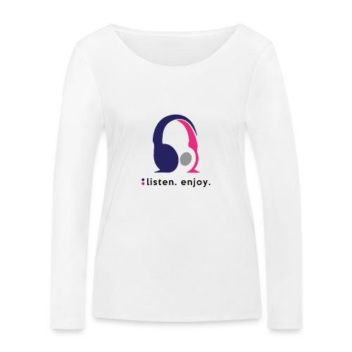 liste. enjoy. - Women's Organic Longsleeve Shirt by Stanley & Stella