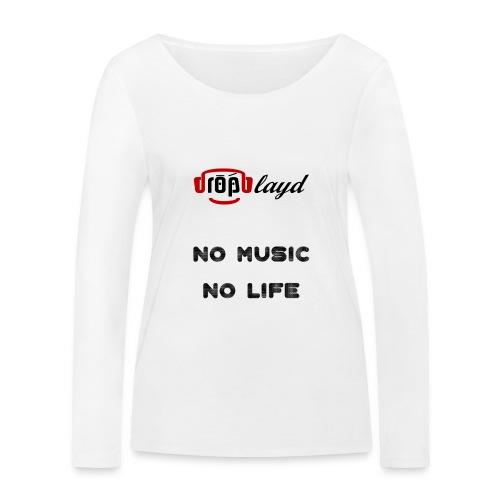 dropblayd Merch - No Music No Life - Frauen Bio-Langarmshirt von Stanley & Stella