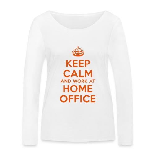 KEEP CALM and work at HOME OFFICE - Frauen Bio-Langarmshirt von Stanley & Stella