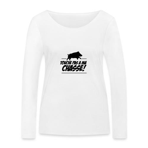 Touche pas a ma chasse ! Motif sanglier - T-shirt manches longues bio Stanley & Stella Femme
