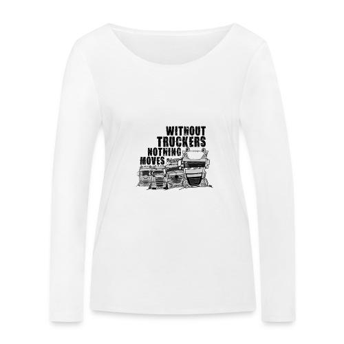 0911 without truckers nothing moves - Vrouwen bio shirt met lange mouwen van Stanley & Stella
