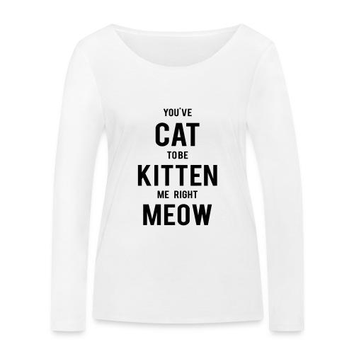 CAT to be KITTEN me - Frauen Bio-Langarmshirt von Stanley & Stella