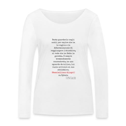 maglia110 dybala - Maglietta a manica lunga ecologica da donna di Stanley & Stella