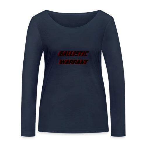 BallisticWarrrant - Vrouwen bio shirt met lange mouwen van Stanley & Stella