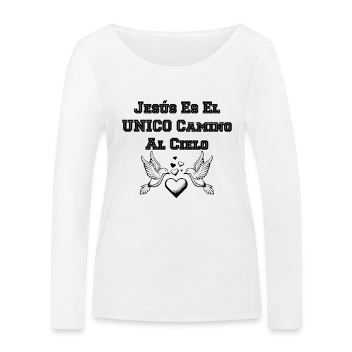 Jesus Unico camino al cielo - Camiseta de manga larga ecológica mujer de Stanley & Stella