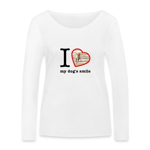 I love my dog's smile :) dog smile - Women's Organic Longsleeve Shirt by Stanley & Stella
