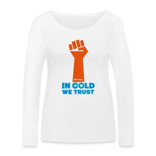 In Cold We Trust - Women's Organic Longsleeve Shirt by Stanley & Stella