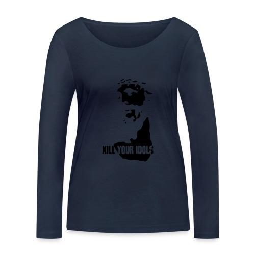 Kill your idols - Women's Organic Longsleeve Shirt by Stanley & Stella