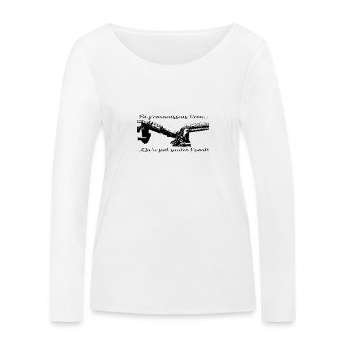 si je connaissait l'.... - T-shirt manches longues bio Stanley & Stella Femme
