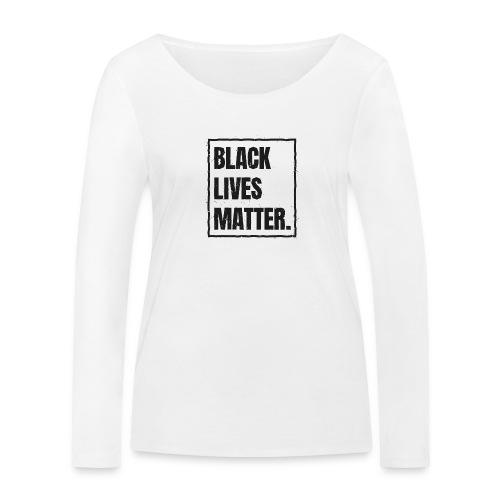 Black Lives Matter T-Shirt #blacklivesmatter blm - Frauen Bio-Langarmshirt von Stanley & Stella