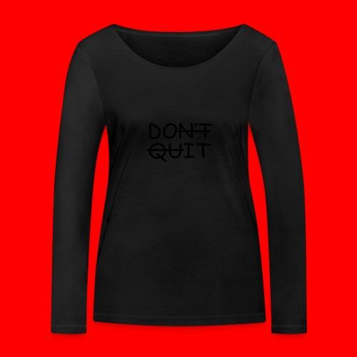 Don't Quit, Do It - Økologisk Stanley & Stella langærmet T-shirt til damer