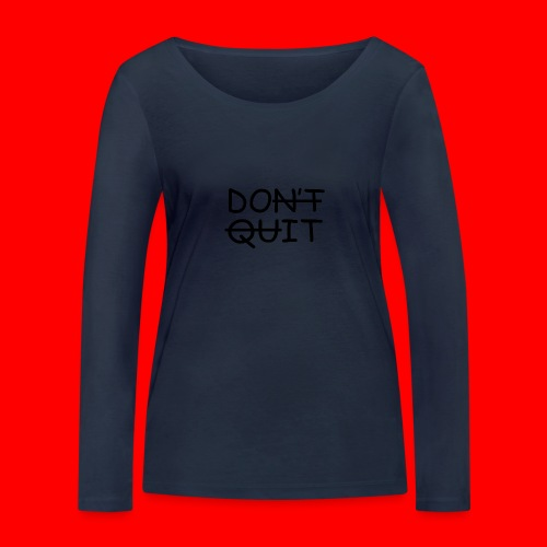 Don't Quit, Do It - Økologisk Stanley & Stella langærmet T-shirt til damer