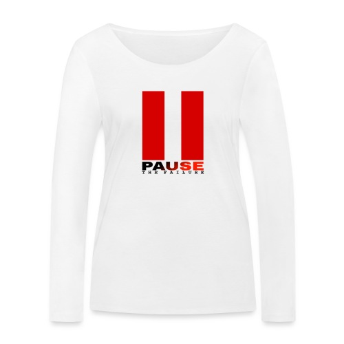 PAUSE THE FAILURE - T-shirt manches longues bio Stanley & Stella Femme
