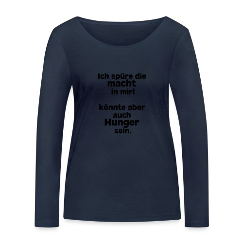Macht in mir (Spruch) - Frauen Bio-Langarmshirt von Stanley & Stella