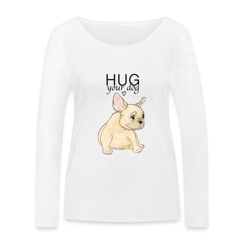 Hug Your Dog - T-shirt manches longues bio Stanley & Stella Femme