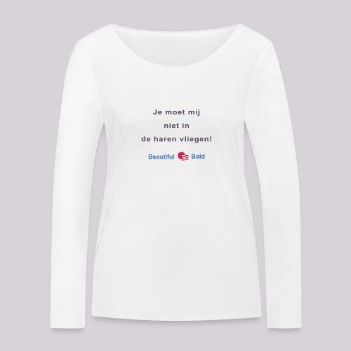 Je moet mij niet in de haren vliegen - Vrouwen bio shirt met lange mouwen van Stanley & Stella
