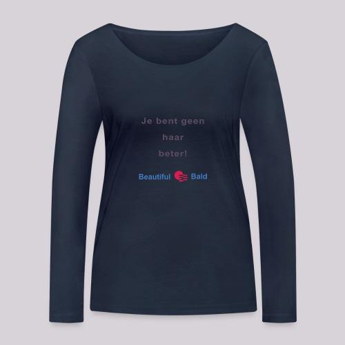 Jij bent geen haar beter - Vrouwen bio shirt met lange mouwen van Stanley & Stella