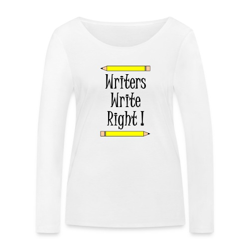 Writers Write Right - Women's Organic Longsleeve Shirt by Stanley & Stella