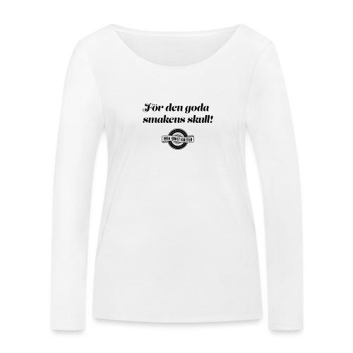 För den goda smakens skull! - Ekologisk långärmad T-shirt dam från Stanley & Stella