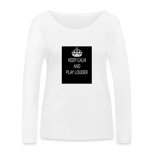 keep calm play loud - T-shirt manches longues bio Stanley & Stella Femme