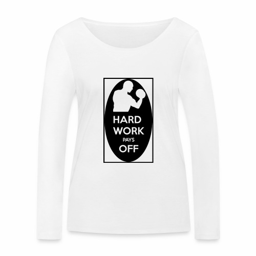 hard work pays off 2 cup.jpg - Women's Organic Longsleeve Shirt by Stanley & Stella