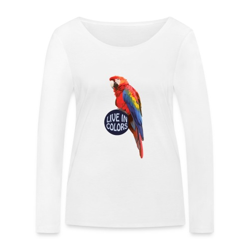 Parrot - Live in colors - Women's Organic Longsleeve Shirt by Stanley & Stella
