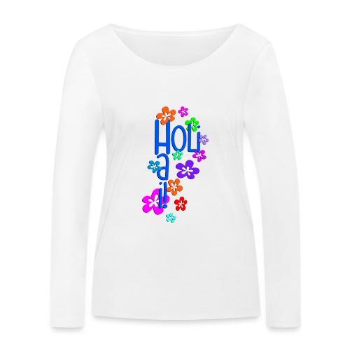 HOLI HAI FLOWERS 1 - Frauen Bio-Langarmshirt von Stanley & Stella