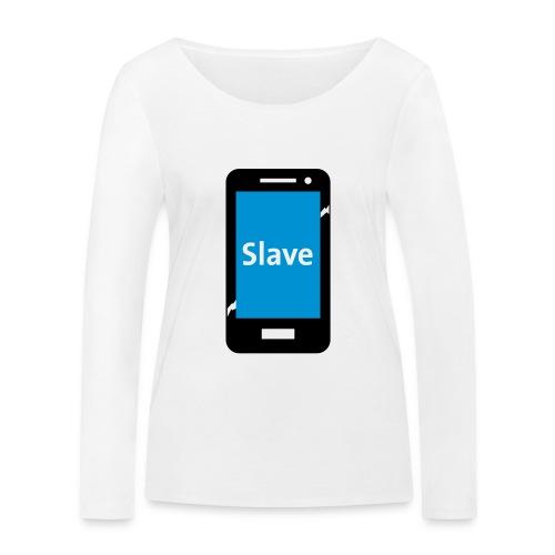 Slave to my phone 1 - Vrouwen bio shirt met lange mouwen van Stanley & Stella